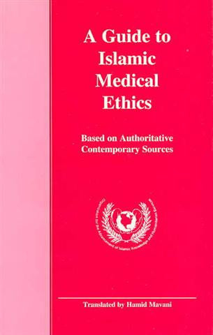 A Guide to Islamic Medical Ethics