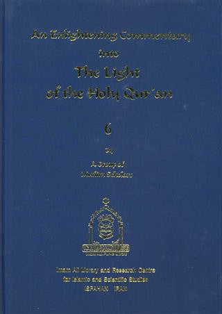 An Enlightening Commentary intoThe Holy Qur'an vol. 6