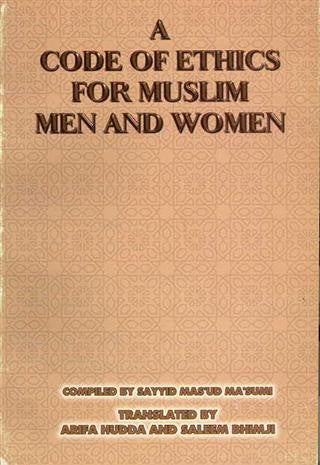 A code of Ethics for Muslim Men and Women