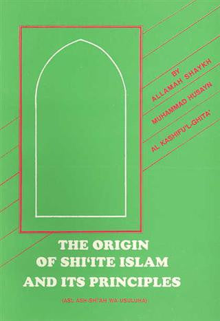 The Origin of Shiite Islam & its Principles