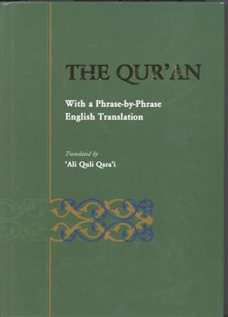 The Quran, with a Phrase-by-Phrase English Translation