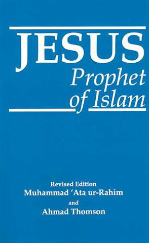 Jesus the Prophet of Islam