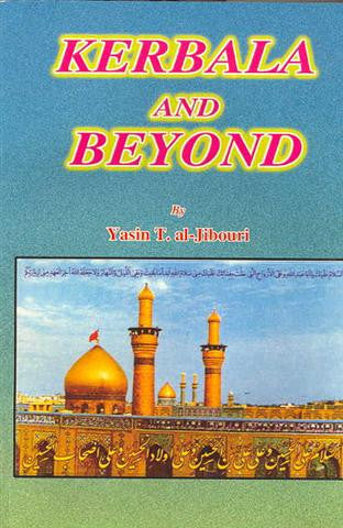 Karbala and Beyond by Yasin Al Jibouri