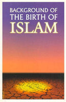 The Background of the Birth of Islam