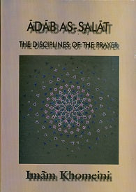 Adab As-Salat (The Disciplines of the Prayers)