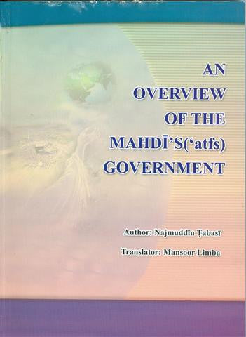 An Overview of the Mahdi's (a.t.f.s) Government