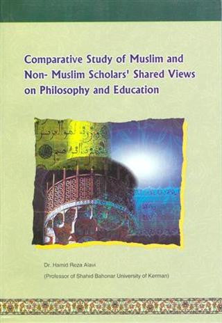 Comparative study of Muslim and non-Muslim Scholars Shared Views on Philosophy and Education