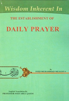 Wisdom Inherent in The Establishment of the Daily Prayer