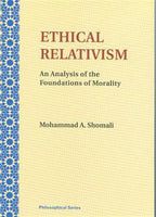 Ethical Relativism, An Analysis of the Foundations of Morality