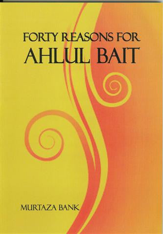 Forty Reasons for Ahlul Bayt