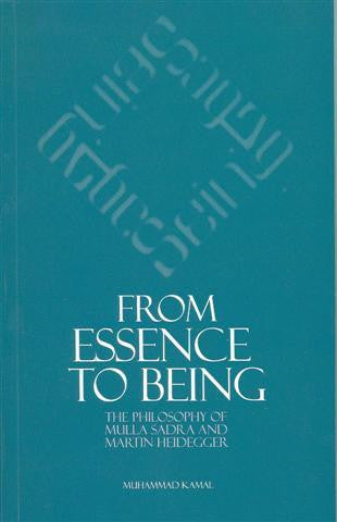 From Essence to Being, the Philosophy of Mulla Sadra and Martin Heidegger