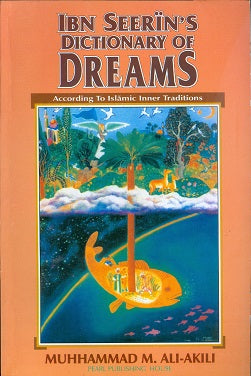 Ibn seerin's dictionary of dreams by Muhammad Ali Akili