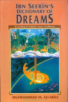 Ibn Sireen's Dictionary of Dreams by Muhammad M Ali Akili