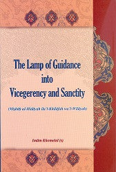 The Lamp of Guidance into Vicegerency and Sanctity