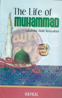 The Life of Muhammad (s.a.w.a) by Hasnain Haykal