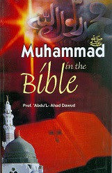 Muhammad in the Bible by Prof. Abdul Ahad Dawud