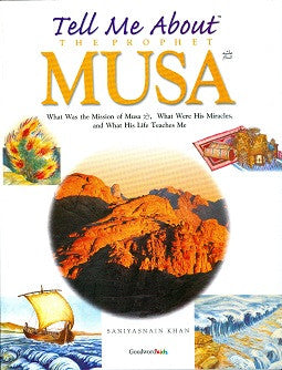 Tell me about The Prophet Musa (A.S)