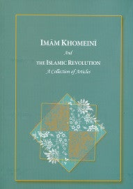 Imam Khomeini and the Islamic Revolution