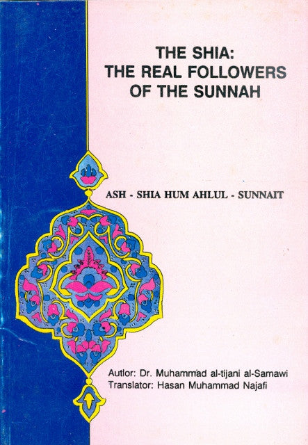 The Shia the real followers of Sunnah by Taijani