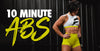 10 Minute Everyday Abs with Dana Linn Bailey