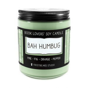 Bah Humbug - 8 oz Jar - Book Lovers' Soy Candle - Frostbeard Studio