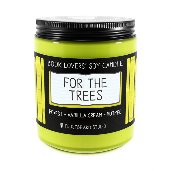 For the Trees - 8 oz Jar - Book Lovers' Soy Candle - Frostbeard Studio