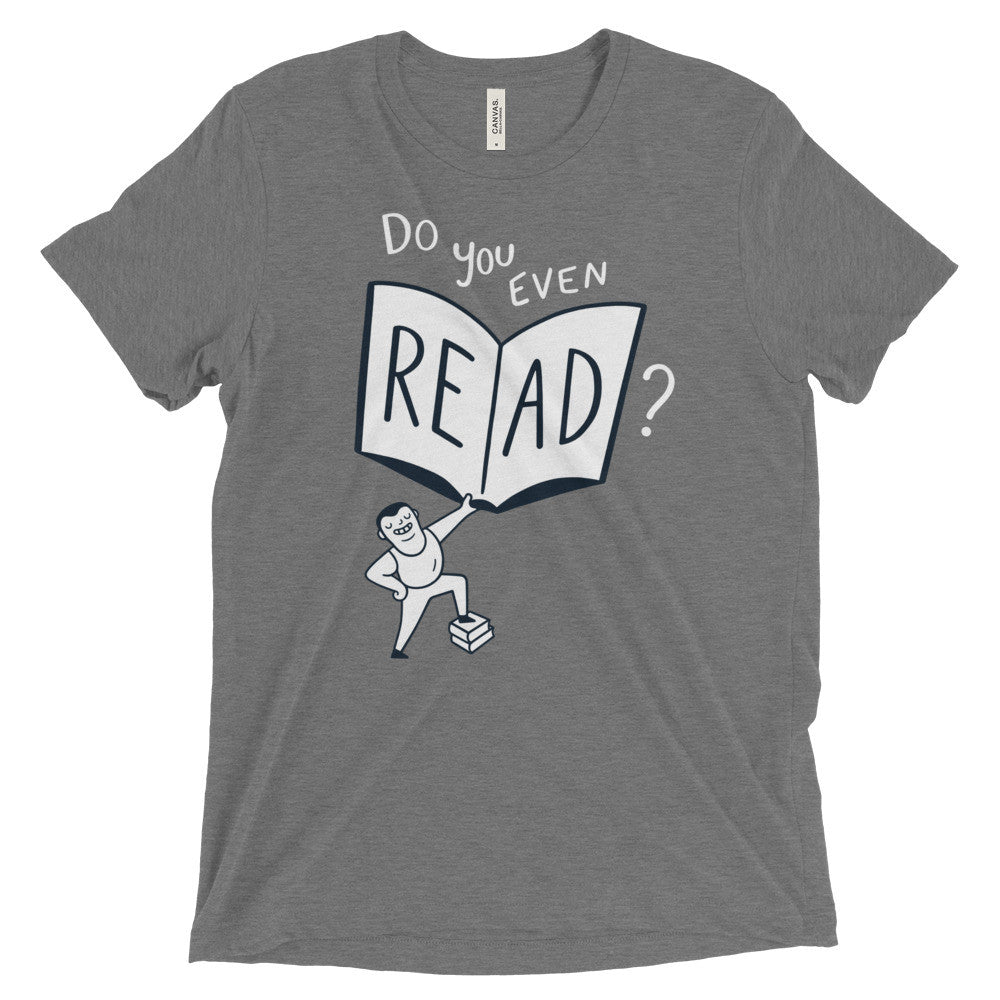 """Do You Even Read?"" T-Shirt"