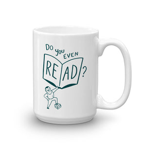"""Do You Even Read?"" - Mug - 15oz - Mug - Frostbeard Studio"