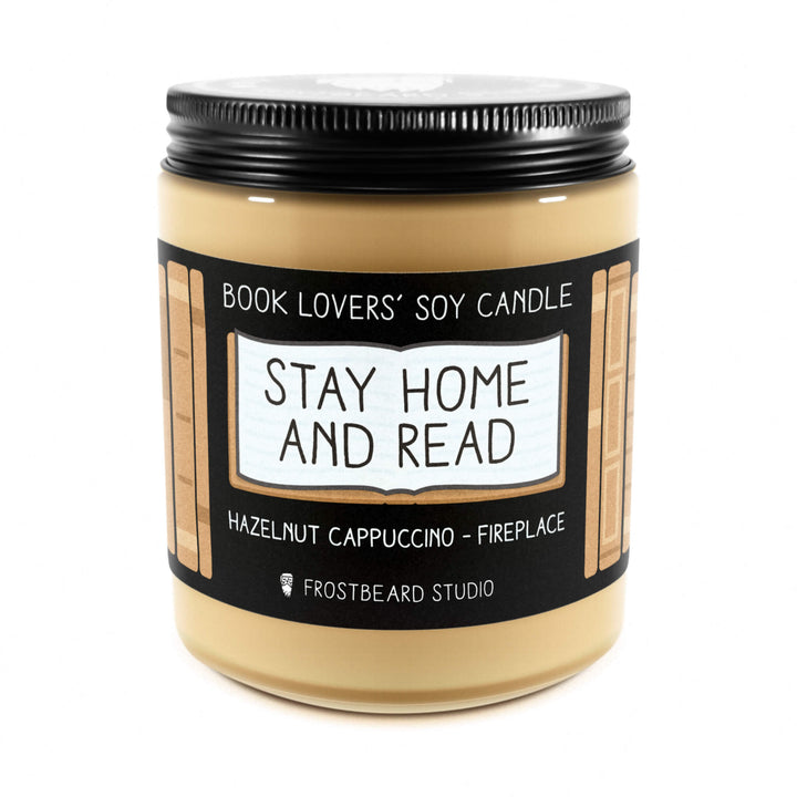 Stay Home and Read - 8 oz Jar - Book Lovers' Soy Candle - Frostbeard Studio