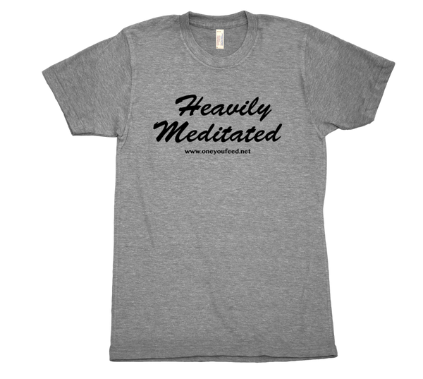 Heavily Meditated Tshirt