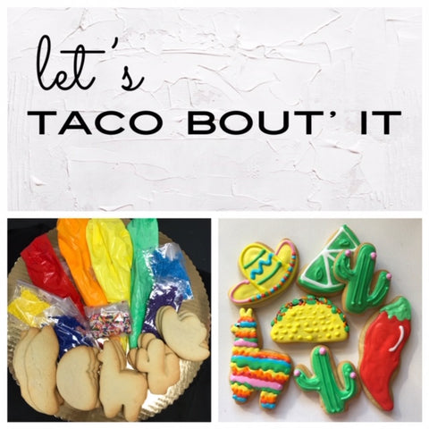 Let's Taco Bout' It Deluxe Cookies To Decorate Kit