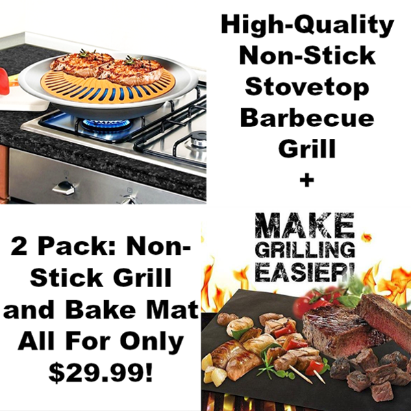 BBQ Bundle - Stove Top Grill + Grill & Bake Mat - Weekend Special Only $29.99!