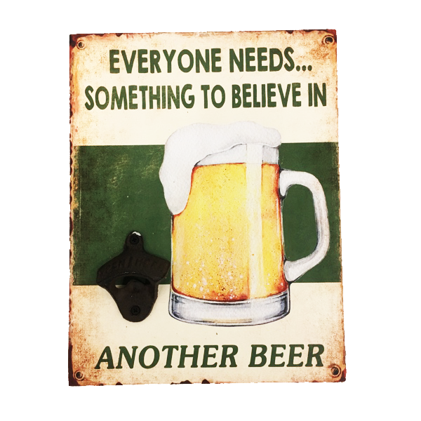 """Everyone Needs Something To Believe In"" Wood Finish Wall Mount With Bottle Opener and 2 Pre-drilled Holes"