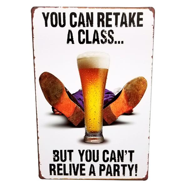 "Decor - ""You Can Retake A Class.. But You Can't Relive A Party!"" Vintage Collectible Metal Wall Decor Sign"