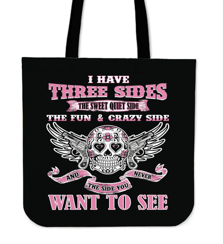 I Have Three Sides Tote Bag
