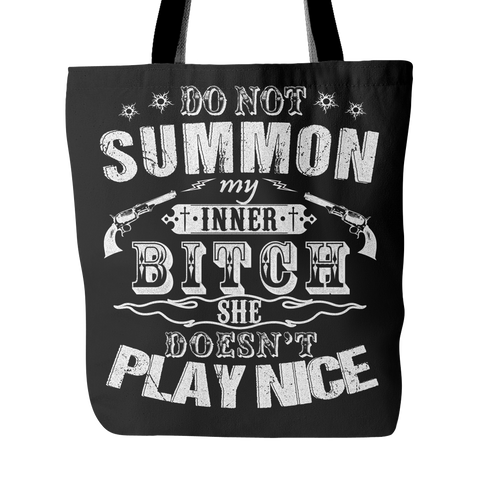 Do Not Summon My Inner Bitch Tote Bag