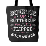 Buckle Up Buttercup Tote Bag