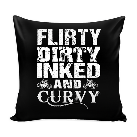 Flirty Dirty Inked And Curvy Pillow Cover