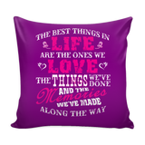 The Best Things In Life Are The Ones We Love Pillow Cover