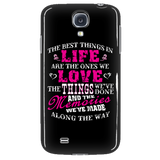 The Best Things In Life Are The Ones We Love Cell Phone Case