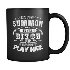 Do Not Summon My Inner Bitch Coffee Mug