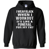 I Wear Black When I Workout It's Like A Funeral For My Fat