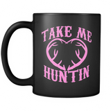 Take Me Huntin Coffee Mug
