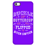 Buckle Up Buttercup You Just Flipped My Bitch Switch Cell Phone Case