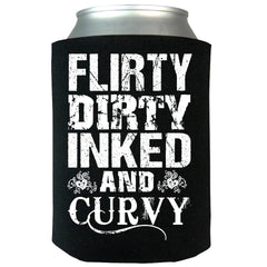 Flirty Dirty Inked And Curvy Can Koozie