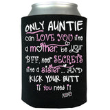 Only Auntie Can Koozie