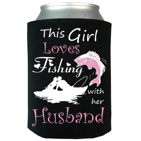 This Girl Loves Fishing With Her Husband Can Koozie