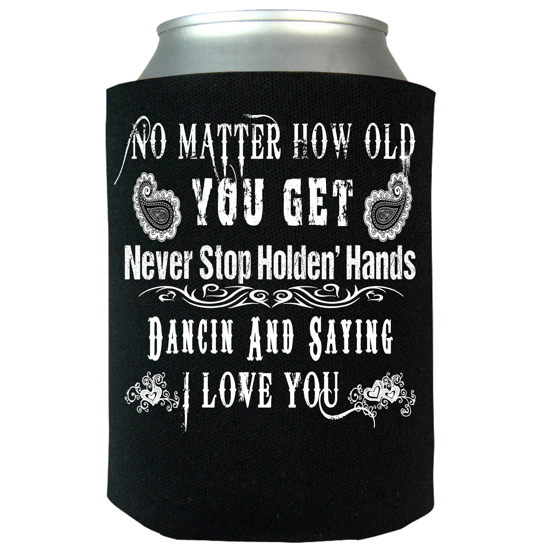 No Matter How Old You Get Can Koozie
