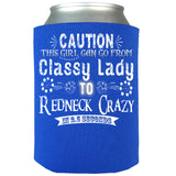 Caution This Girl Can Go From Classy Lady To Redneck Crazy Can Koozie