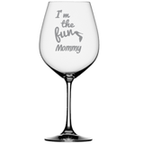 I'm The Fun Mommy Wine Glass